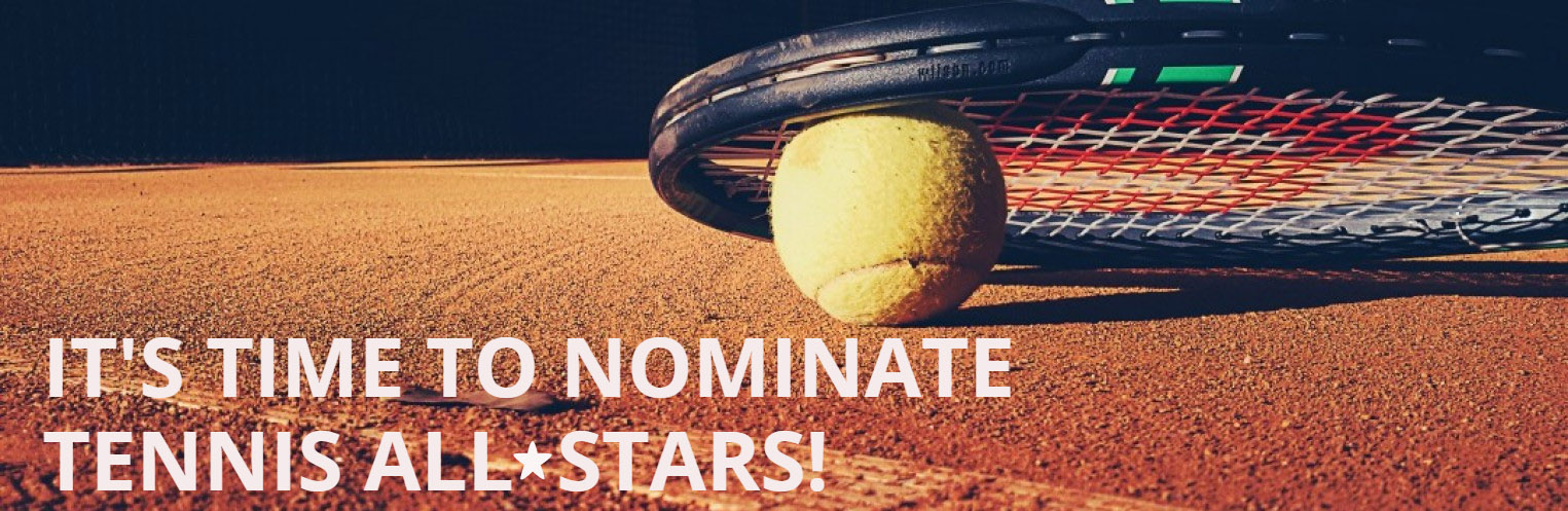 It's time to nominate Tennis All-Stars!