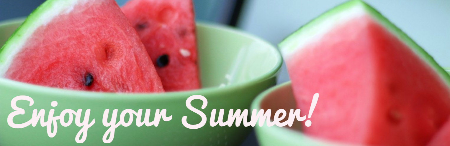 Enjoy your Summer! Watermelon